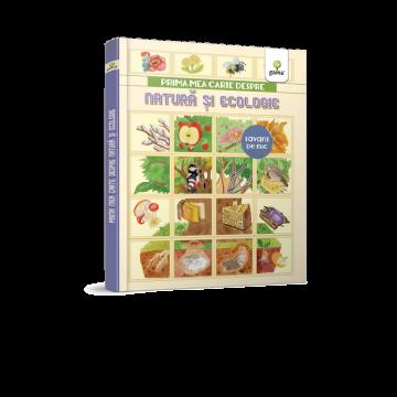 Prima mea carte despre natura si ecologie - Cele mai frumoase enciclopedii (Gama)