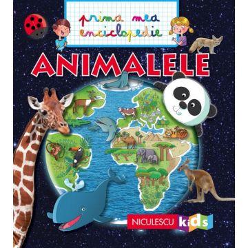 ANIMALELE. Prima mea enciclopedie (NICULESCU)