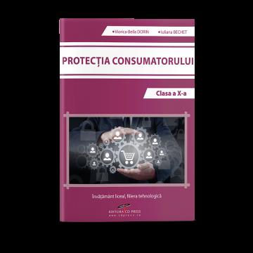 Protectia consumatorului. Clasa a X-a (CD PRESS)