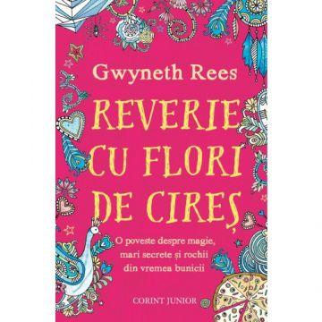REVERIE CU FLORI DE CIRES. O POVESTE DESPRE MAGIE, MARI SECRETE SI ROCHII DIN VREMEA BUNICII (Corint)