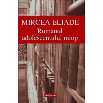 Romanul adolescentului miop (Cartex)