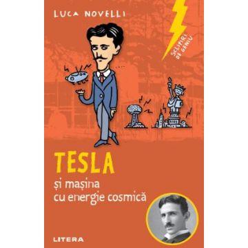 TESLA SI MASINA CU ENERGIE COSMICA. Luca Novelli  (Litera)