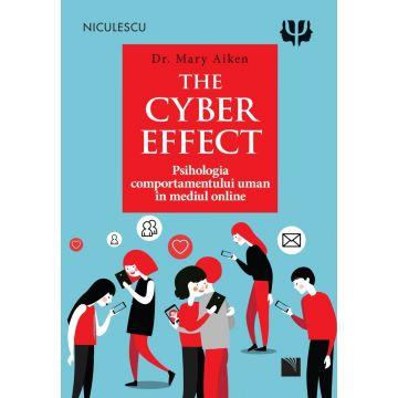 THE CYBER EFFECT. Psihologia comportamentului uman în mediul online (Niculescu)
