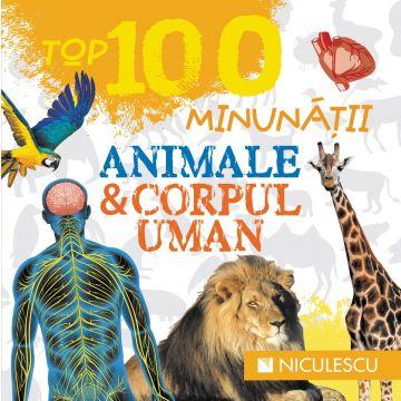 Top 100 minunatii. Animale si corpul uman