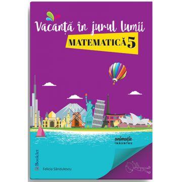 Vacanta in jurul lumii. Matematica – clasa a V-a (Booklet)