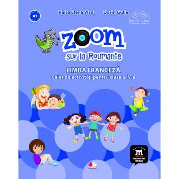 Zoom. Limba franceza. Caiet de activitati pentru clasa a IV-a (Litera)