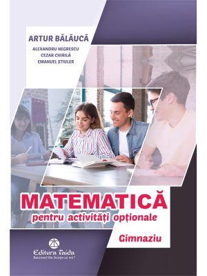 Matematica pentru activitati optionale. Gimnaziu. Editia a III-a (Taida)